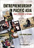 Entrepreneurship in Pacific Asia:past, present & future