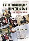 Entrepreneurship in Pacific Asia:past, present & future
