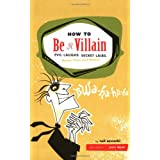 "How to Be a Villain: Evil Laughs, Secret Lairs, Master Plans, and More!!!von ""Neil Zawacki"""