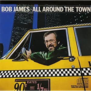 Bob James -  All Around The Town (Disc 1)