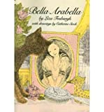 img - for [ Bella Arabella [ BELLA ARABELLA ] By Fosburgh, Liza ( Author )Feb-12-2010 Paperback book / textbook / text book