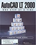 img - for AutoCAD LT One Step at a Time (With CD-ROM) book / textbook / text book