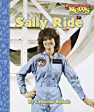Sally Ride (Scholastic News Nonfiction Readers: Biographies)