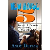 New House 5: How a dorm becomes a home ~ Andy Butler