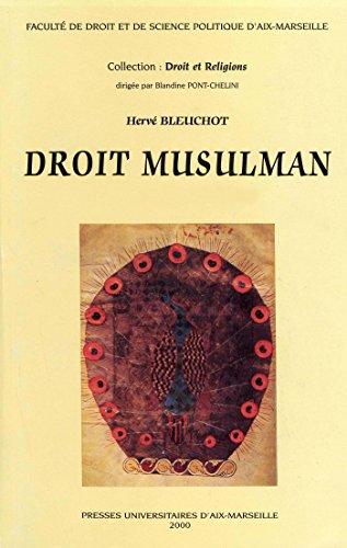 Droit musulman: Tome 1: Histoire. Tome 2: Fondements, culte, droit public et mixte