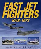 Fast Jet Fighters, 1947-1978
