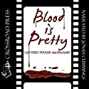 Blood Is Pretty: The First Fixxer Adventure Audiobook by Steven Paul Leiva Narrated by Jonah Cummings