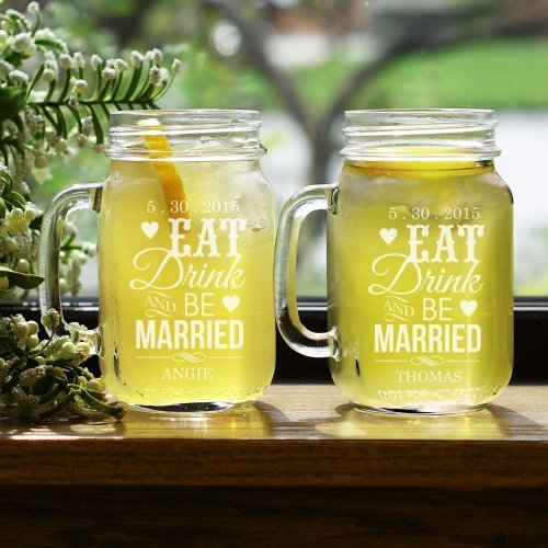 Eat, Drink & Be Married Glass Mason Jar Set of 2, Holds 16 ounces - Perfect for Newlyweds or bridal shower gift