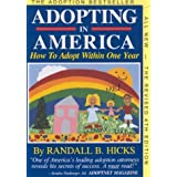 Adopting in America: How to Adopt Within One Year ~ Randall Hicks