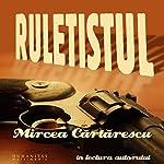 Ruletistul | Mircea Cartarescu