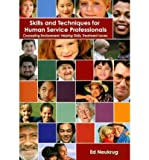 img - for By Ed Neukrug Skills and Techniques for Human Service Professionals: Counseling Environment, Helping Skills, Treat (1st Edition) book / textbook / text book