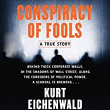 Conspiracy of Fools: A True Story (       UNABRIDGED) by Kurt Eichenwald Narrated by Robertson Dean