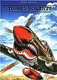 echange, troc Richard D. Nolane, Félix Molinari - Les Tigres volants, tomes 1 à 4