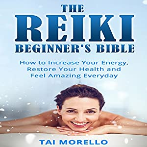 The Reiki Beginner's Bible Audiobook