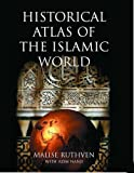 Historical Atlas of the Islamic World (0198609973) by Ruthven, Malise
