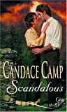 Scandalous (Silhouette Shipping Cycle) (026385079X) by Camp, Candace