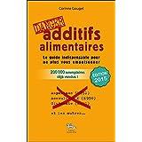 Additifs alimentaires danger !par Corinne Gouget