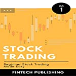 Stock Trading: Beginner Stock Trading Made Easy: Investments & Securities, Book 1 |  FinTech Publishing