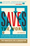 Jeff Gordinier X Saves the World: How Generation X Got the Shaft But Can Still Keep Everything from Sucking