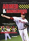 img - for Armed & Dangerous: The 2011 Phillies Perfectly Pitched and Poised to Dominate book / textbook / text book
