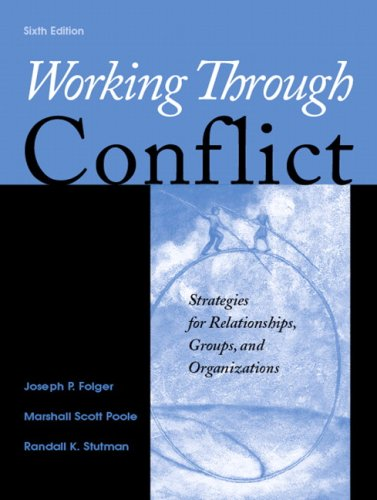 Working Through Conflict: Strategies for Relationships,...