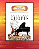 Frederic Chopin (Getting to Know the World's Greatest Composers) (0516265342) by Mike Venezia