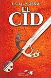 echange, troc José Luis Corral Lafuente - El Cid