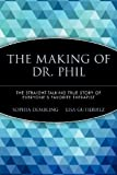 [ THE MAKING OF DR. PHIL: THE STRAIGHT-TALKING TRUE STORY OF EVERYONES FAVORITE THERAPIST - GREENLIGHT ] By Dembling, Sophia ( Author) 2005 [ Paperback ]