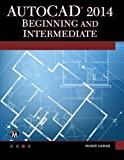 img - for AutoCAD 2014 Beginning and Intermediate book / textbook / text book