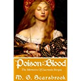 Poison In The Blood: The Memoirs of Lucrezia Borgia ~ M. G. Scarsbrook