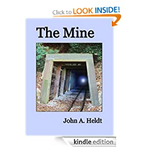 The Mine (Northwest Passage) John A. Heldt