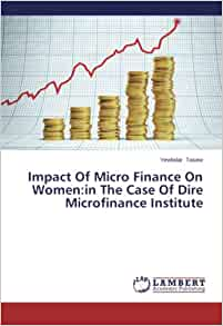 impact of micro finance Microfinance is the provision of financial services to low-income people concerns about the impact of excessive interest rates, abusive lending practices, and over-indebtedness among poor borrowers have led to increased attention to responsible finance and consumer protection measures.