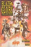 Blaze Of Glory: The Last Ride of the Western Heroes (0785109064) by John Ostrander