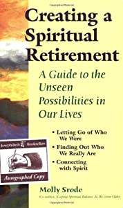 Creating a Spiritual Retirement: A Guide to the Unseen Possibilities in Our Lives from SkyLight Paths