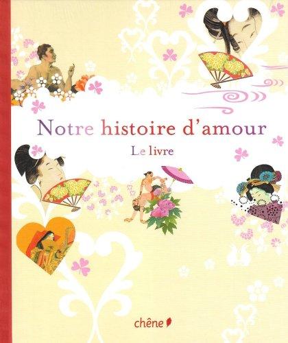 Notre histoire d'amour : Le livre