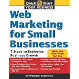 Web Marketing for Small Businesses: 7 Steps to Explosive Business Growthby Stephanie Diamond