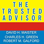 The Trusted Advisor | David Maister,Charles Green,Robert Galford