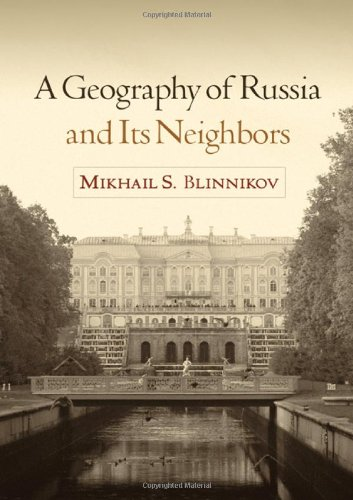 A Geography of Russia and Its Neighbors (Texts in...