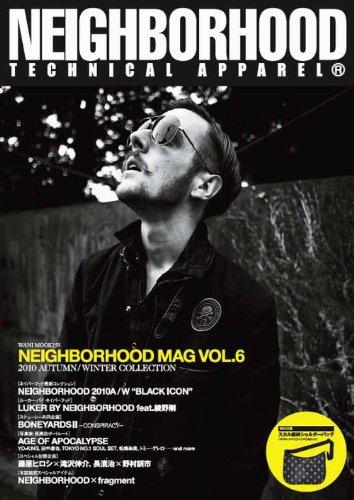 NEIGHBORHOOD MAG VOL.6 ~2010 AUTUMN/WINTER COLLECTION~ (ワニムックシリーズ 159)