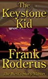 The Keystone Kid - A Frank Roderus Western