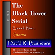 Storms: The Black Tower, Book 9 (       UNABRIDGED) by David R. Beshears Narrated by Jeffrey S. Fellin