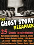 The Ghost Story Megapack: 25 Classic...