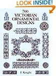 700 Victorian Ornament Designs (Dover...