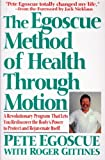 img - for The Egoscue Method of Health Through Motion: A Revolutionary Program That Lets You Rediscover the Body's Power To Protect and Rejuvenate Itself book / textbook / text book