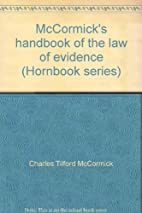 McCormick's Handbook of the Law of Evidence…
