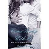 Come Away With Me (With Me In Seattle Book 1) ~ Kristen Proby