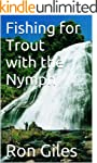 Fishing for Trout with the Nymph (Eng...