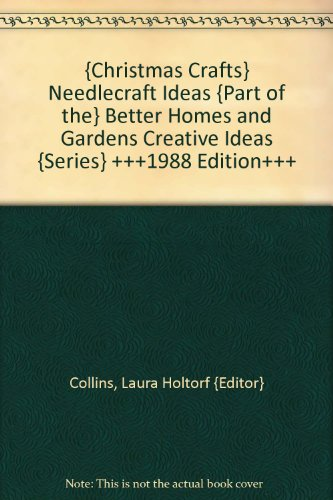 {Christmas Crafts} Needlecraft Ideas {Part of the} Better Homes and Gardens Creative Ideas {Series} +++1988 Edition+++