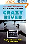 Crazy River: Exploration and Folly in...