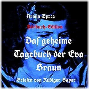 Das geheime Tagebuch der Eva Braun Hörbuch